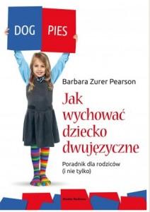 """""""Jak wychować dziecko dwujęzyczne"""" – Barbara Zurer Pearson post image"""