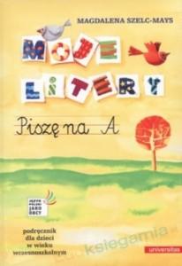 Moje litery. Piszę na A. Podręcznik dla dzieci w wieku wczesnoszkolnym. post image