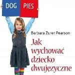 """""""Jak wychować dziecko dwujęzyczne"""" – Barbara Zurer Pearson thumbnail"""